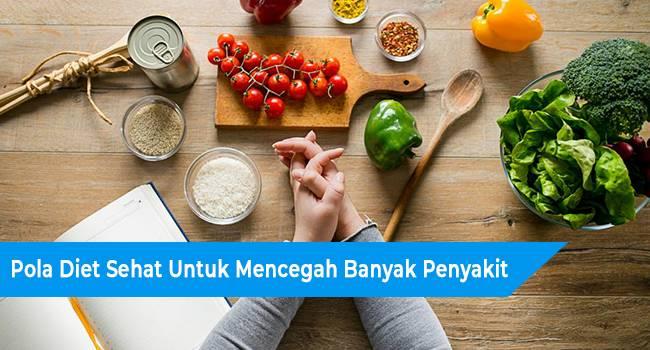 Pola Diet Sehat Untuk Mencegah Banyak Penyakit