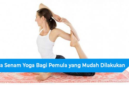 5 Cara Senam Yoga Bagi Pemula yang Mudah Dilakukan